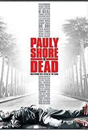 Pauly Shore Is Dead (2003) Poster - Movie Forum, Cast, Reviews