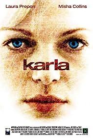 Laura Prepon in Karla (2006)