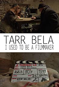 Primary photo for Tarr Béla, I Used to Be a Filmmaker