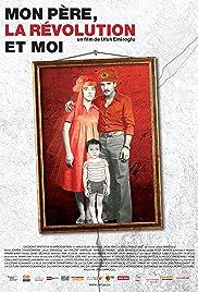 Mon père, la révolution et moi Poster