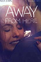 Away from Here (2014) Poster