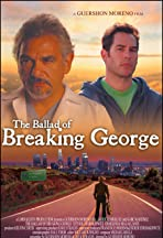 The Ballad of Breaking George
