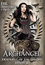 Archangel: Deadliest of the Species