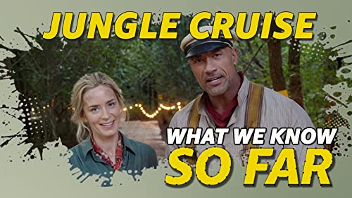 What We Know About 'Jungle Cruise' ... So Far