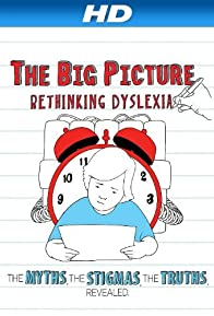 Primary photo for The Big Picture: Rethinking Dyslexia