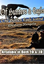 Of Hunters and Eagles: The Golden Eagle Festival of Western Mongolia