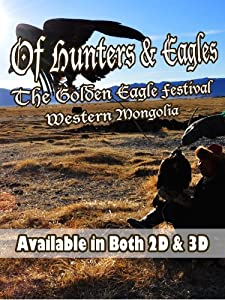 Movie clip free downloads Of Hunters and Eagles: The Golden Eagle Festival of Western Mongolia by [SATRip]