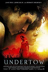 Undertow (2004) Poster - Movie Forum, Cast, Reviews