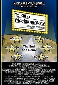 To Kill a Mockumentary (2004)
