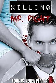 Killing Mr. Right(2014) Poster - Movie Forum, Cast, Reviews
