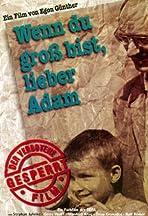 Wenn du groß bist, lieber Adam
