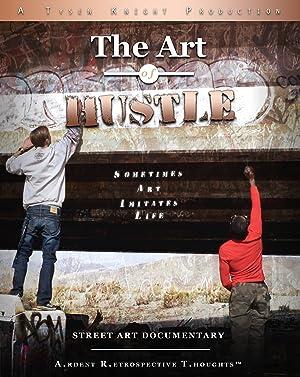 The Art of Hustle: Street Art Documentary