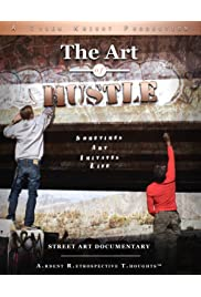 The Art of Hustle: Street Art Documentary