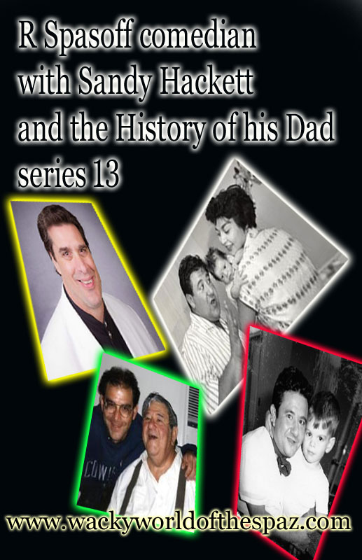 R Spasoff Comedian Sandy Hackett and the History of His Dad Series 13 2017