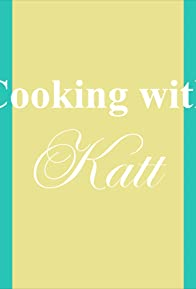 Primary photo for Cooking with Katt