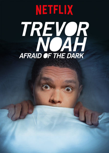 Trevor Noah: Afraid of the Dark – Frică de întuneric (2017)