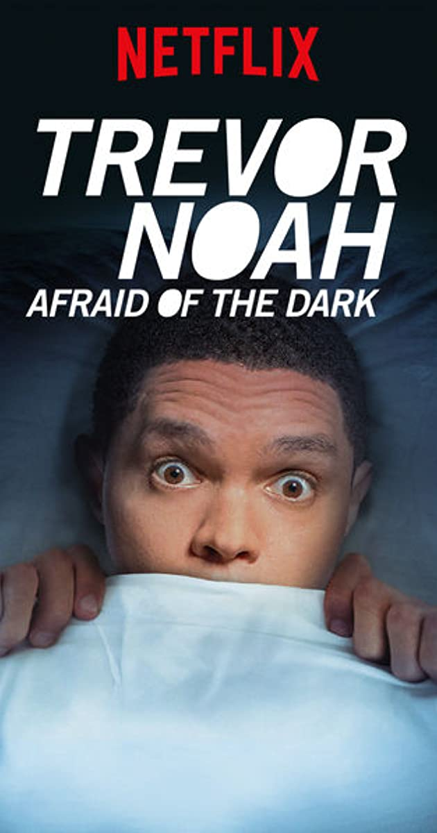 Trevor Noah Afraid Of The Dark 2017 Imdb