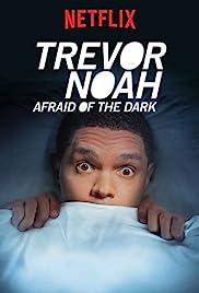 Trevor Noah: Afraid of the Dark Poster