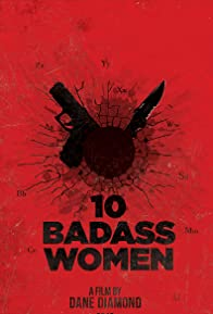 Primary photo for 10 Badass Women