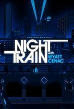 Night Train with Wyatt Cenac