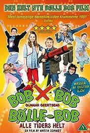 Bølle Bob - Alle tiders helt Poster