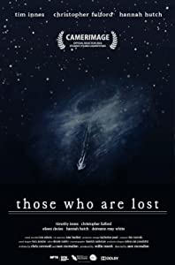 Free movies online without downloading Those Who Are Lost by none [WEBRip]