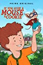 If You Give a Mouse a Cookie (2015) Poster