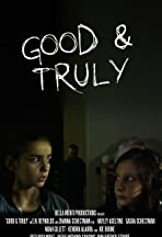 Good and Truly