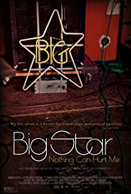 Big Star: Nothing Can Hurt Me (2014) Poster - Movie Forum, Cast, Reviews