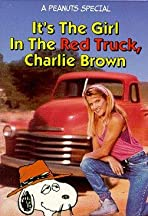 It's the Girl in the Red Truck, Charlie Brown