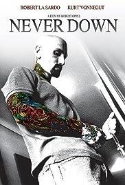 Never Down(2007) Poster - Movie Forum, Cast, Reviews
