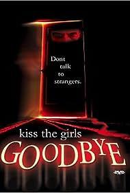Kiss the Girls Goodbye (1997)