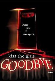 Kiss the Girls Goodbye Poster