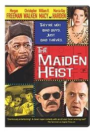 The Maiden Heist – O lovitura indrazneata