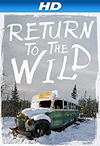 Movie videos download Return to the Wild: The Chris McCandless Story by Ron Lamothe [iPad]