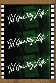 I'd Give My Life Poster
