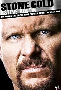 Primary photo for Stone Cold Steve Austin: The Bottom Line on the Most Popular Superstar of All Time