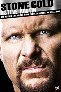 Stone Cold Steve Austin: The Bottom Line on the Most Popular Superstar of All Time full movie torrent