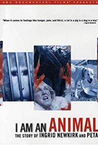 Primary photo for I Am an Animal: The Story of Ingrid Newkirk and PETA