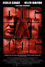 Dog Eat Dog (2016) Poster - Movie Forum, Cast, Reviews