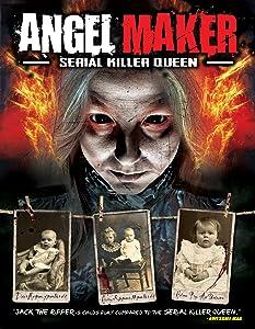 Best movie downloads 2018 Angel Maker: Serial Killer Queen by [hdrip]