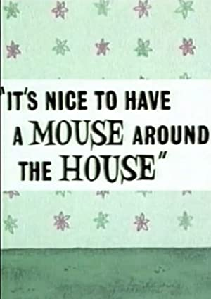 Friz Freleng It's Nice to Have a Mouse Around the House Movie