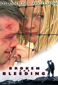 Primary photo for Broken and Bleeding