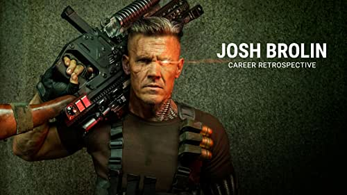 Josh Brolin   Career Retrospective