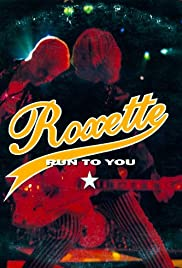 Roxette: Run to You Poster