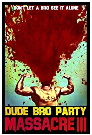 Dude Bro Party Massacre III (2015) 1080p