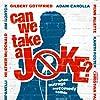 Adam Carolla, Gilbert Gottfried, Penn Jillette, Jon Ronson, Heather McDonald, Jim Norton, Lisa Lampanelli, and Karith Foster in Can We Take a Joke? (2015)