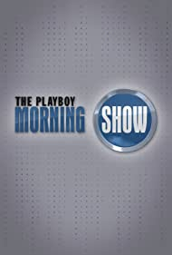 The Playboy Morning Show (2010)