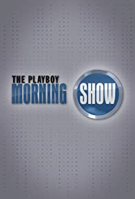 Primary photo for The Playboy Morning Show