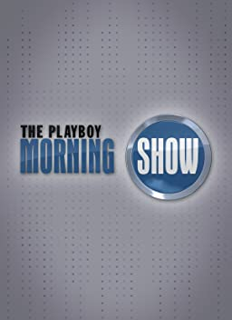 The Playboy Morning Show (TV Series 2010–2016)